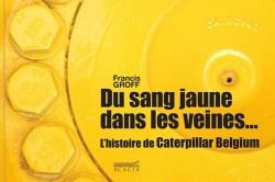 Francis Groff retrace l'histoire de « Caterpillar Belgium »